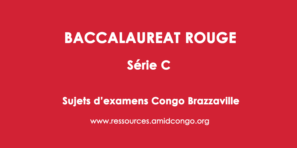 Mathématiques Bac Rouge 2004 Série C